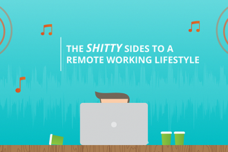 The Shitty Sides to a Remote Working Lifestyle